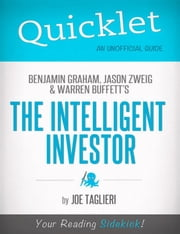 The Intelligent Investor, by Benjamin Graham, Jason Zweig, and Warren Buffett - A Hyperink Quicklet ebook by Joseph  Taglieri