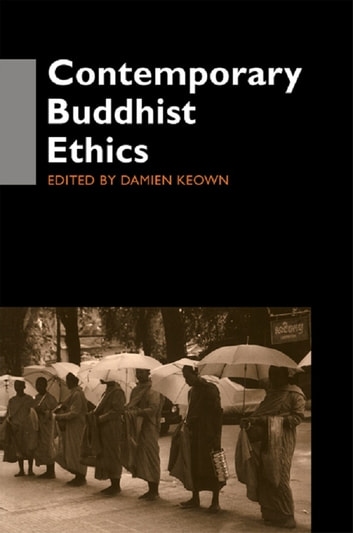 Contemporary Buddhist Ethics ebook by Damien Keown