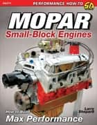 Mopar Small-Blocks - How to Build Max Performance ebook by Larry Shepard