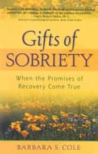Gifts of Sobriety ebook by Barbara S Cole