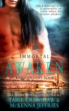 Awaken - Immortal, #1 ebook by Taige Crenshaw, McKenna Jeffries