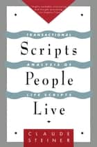 Scripts People Live ebook by Claude Steiner