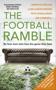The Football Ramble ebook by Marcus Speller,Pete Donaldson,Jim Campbell,Luke Aaron Moore