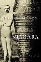 Niagara - A History of the Falls ebook by Pierre Berton