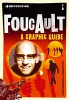 Introducing Foucault - A Graphic Guide ebook by Chris Horrocks, Zoran Jevtic