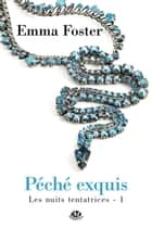 Péché exquis ebook by Emma Foster
