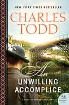An Unwilling Accomplice - A Bess Crawford Mystery ebook by Charles Todd
