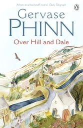 Over Hill and Dale ebook by Gervase Phinn