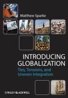 Introducing Globalization ebook by Matthew Sparke