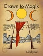 Drawn to Magik ebook by Sandgroan