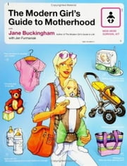 The Modern Girl's Guide to Motherhood ebook by Jane Buckingham