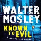 Known to Evil - A Leonid McGill Mystery audiobook by Walter Mosley