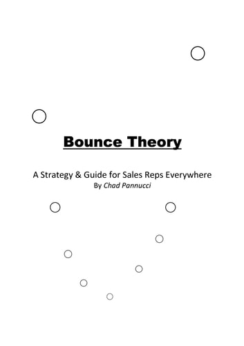 Bounce Theory - A Strategy & Guide for Sales Reps Everywhere ebook by Chad Pannucci