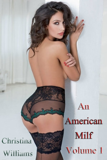 An American Milf Volume 1 ebook by Christina Williams