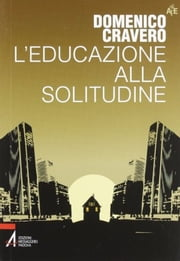 L'educazione alla solitudine ebook by Cravero Domenico