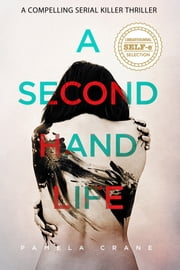 A Secondhand Life: A compelling serial killer thriller ebook by Pamela Crane
