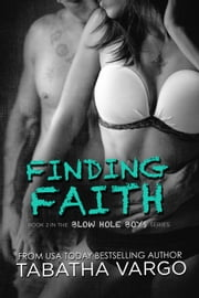 Finding Faith - The Blow Hole Boys, #2 ebook by Tabatha Vargo