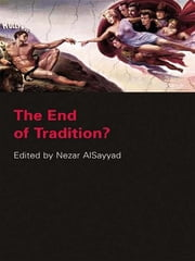 The End of Tradition? ebook by Nezar Alsayyad