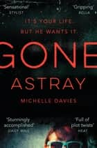 Gone Astray ebook by Michelle Davies