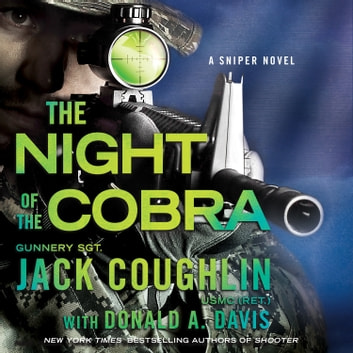 Night of the Cobra - A Sniper Novel audiobook by Donald A. Davis,Sgt. Jack Coughlin