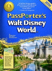 PassPorter's Walt Disney World 2016 ebook by Jennifer Marx,Dave Marx,Alexander Marx