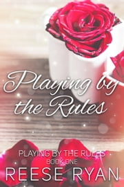 Playing by the Rules - Playing by the Rules Book 1 ebook by Reese Ryan