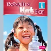 Today is a Hot Day audiobook by Martha Rustad