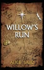 Willow's Run - Children of a Changed World, #1 ebook by Alice Sabo