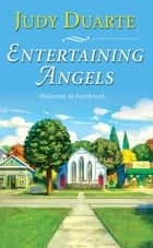 Entertaining Angels ebook by Judy Duarte