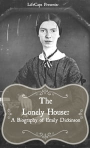 The Lonely House: A Biography of Emily Dickinson ebook by Paul Brody
