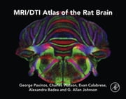 MRI/DTI Atlas of the Rat Brain ebook by George Paxinos,Charles Watson,Evan Calabrese,Alexandra Badea,G Allan Johnson