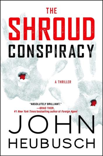 The Shroud Conspiracy - A Thriller ebook by John Heubusch