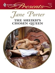 The Sheikh's Chosen Queen ebook by Jane Porter