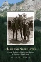 Hard and Noble Lives ebook by Paul Jensen