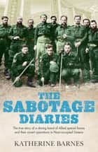 The Sabotage Diaries ebook by Katherine Barnes