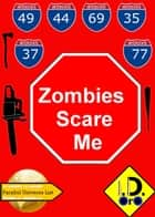 Zombies Scare Me ( English Edition with Bonus 中国版, हिंदी संस्करण, & لنسخة العربية) eBook by I. D. Oro