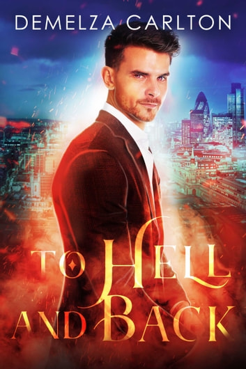 To Hell and Back ebook by Demelza Carlton