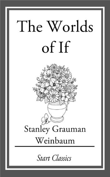 The Worlds of If ebook by Stanley Grauman Weinbaum