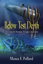 Below Test Depth ebook by Moses F. Pollard