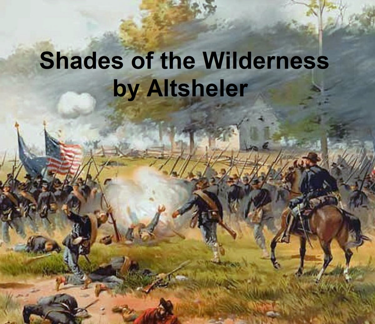 The Shades of the Wilderness, A Story of Lee's Great Stand ebook by Joseph Altsheler Rakuten Kobo