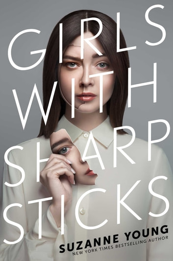 Girls with Sharp Sticks ebook by Suzanne Young