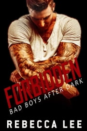Forbidden: Bad Boys After Dark - Forbidden, #2 ebook by Rebecca Lee
