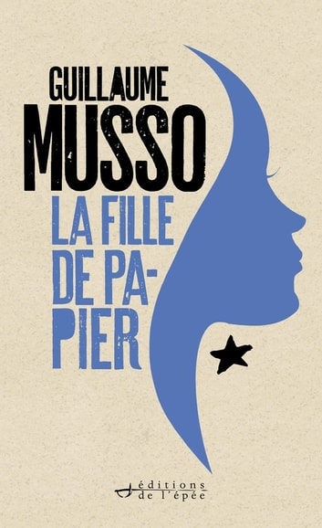 La fille de papier ebook by Guillaume Musso