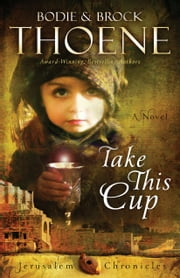 Take This Cup ebook by Bodie and Brock Thoene
