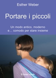 Portare i piccoli ebook by Esther Weber