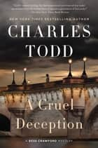 A Cruel Deception - A Bess Crawford Mystery ebook by Charles Todd