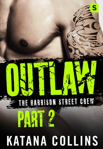 Outlaw: Part 2 - The Harrison Street Crew ebook by Katana Collins