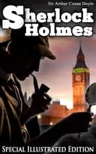 Sherlock Holmes Collection - [Special Illustrated Edition] [Free Audio Links] ebook by Sir Arthur Conan Doyle