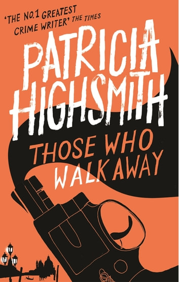 Those Who Walk Away - A Virago Modern Classic ebook by Patricia Highsmith
