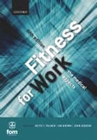 Fitness for Work - The Medical Aspects ebook by Keith T Palmer, Ian Brown, John Hobson